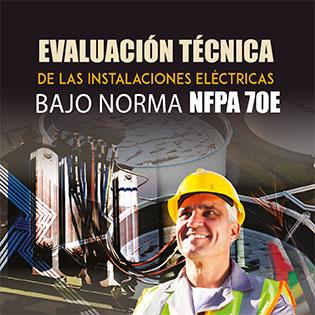 Evaluación Técnica De Las Instalaciones Eléctricas Bajo Norma Nfpa 70E