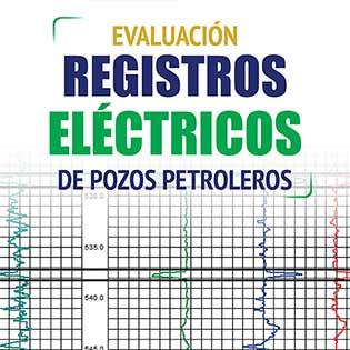 Evaluación de registros eléctricos de pozos petroleros