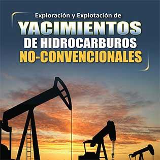 Exploración y explotación de yacimientos de hidrocarburos no-convencionales