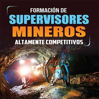 Formación de supervisores mineros altamente competitivos