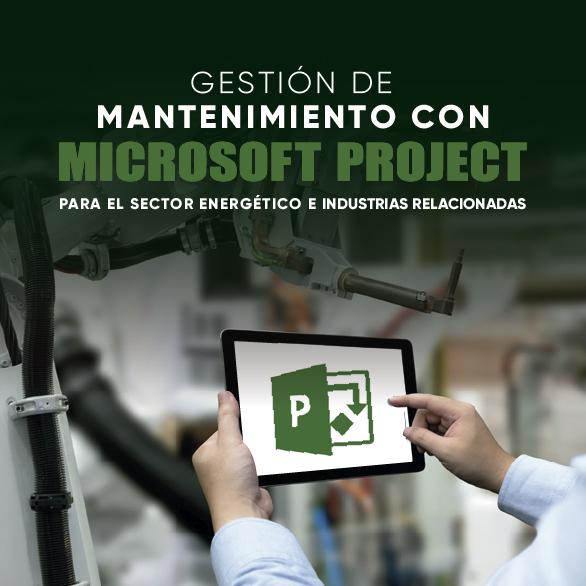 Gestión de mantenimiento con microsoft project para el sector energético e industrias relacionadas