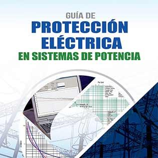 Guía de protección eléctrica en sistemas de potencia