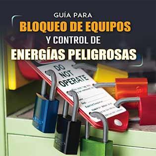 Guía para el bloqueo de equipos y control de energías peligrosas