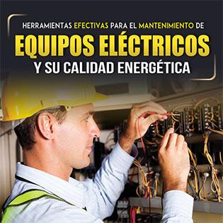 Herramientas efectivas para el mantenimiento de equipos eléctricos y su calidad energética.
