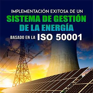 Implementación Exitosa de un Sistema de Gestión de Energía, basado en la ISO 50001