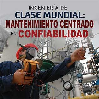 Ingeniería de clase mundial: Mantenimiento centrado en confiabilidad