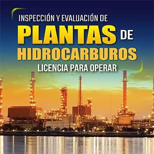 Inspección y evaluación de plantas de hidrocarburos. Licencia para operar