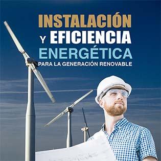 Instalación y eficiencia energética para la generación renovable