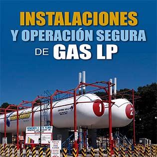 Instalaciones y operación segura de Gas LP