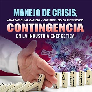 Manejo de crisis, adaptación al cambio y compromiso en tiempos de contingencia en la industria energética