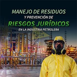 Manejo de residuos y prevención de riesgos jurídicos en la industria petrolera