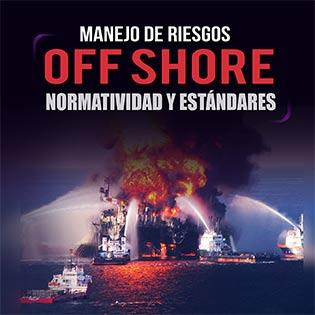 Manejo de riesgos off shore, normatividad y estándares