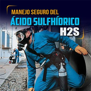 Manejo seguro del ácido sulfhídrico (H2S)