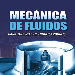 Mecánica de Fluidos para Tuberías de Hidrocarburos