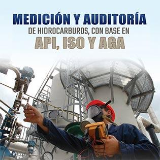 Medición y auditoría de hidrocarburos, con base en API, ISO y AGA