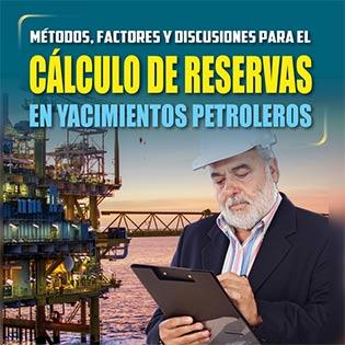 Métodos, factores y discusiones para el cálculo de reservas en yacimientos petroleros