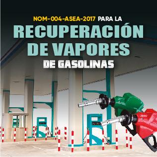 NOM-004-ASEA-2017 para la Recuperación De Vapores en Estaciones de Servicio