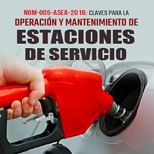 NOM-005-ASEA-2016: Claves para la Operación y Mantenimiento de Estaciones de Servicio