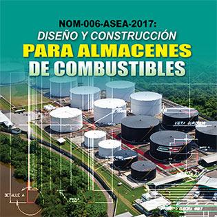 NOM-006-ASEA-2017: Diseño y Construcción para Almacenes de Combustibles.