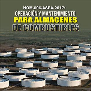 NOM-006-ASEA-2017: Operación y Mantenimiento para Almacenes de Combustibles