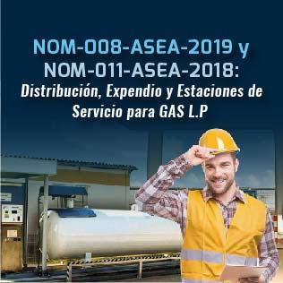 NOM-008-ASEA-2019 y NOM-011-ASEA-2018: Distribución, Expendio y Estaciones de Servicio para GAS L.P