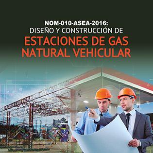NOM-010-ASEA-2016: Diseño y construcción de estaciones de Gas Natural vehicular