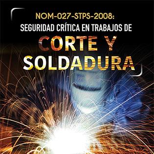 NOM-027-STPS-2008: Seguridad crítica en trabajos de corte y soldadura