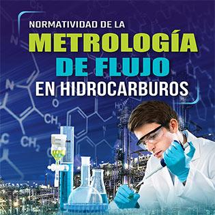 Normatividad de la metrología de flujo en hidrocarburos