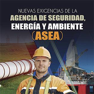 Nuevas Exigencias De La Agencia De Seguridad, Energía Y Ambiente (Asea)