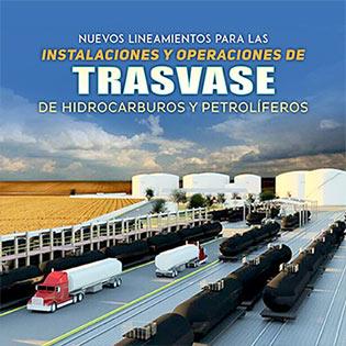 Nuevos lineamientos para las instalaciones y operaciones de trasvase de hidrocarburos y petrolíferos