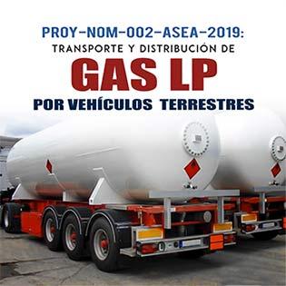 PROY-NOM-002-ASEA-2019: Transporte y distribución de GAS LP por vehículos terrestres