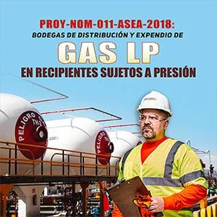 PROY-NOM-011-ASEA-2018: Bodegas de distribución y expendio de gas LP en recipientes sujetos a presión