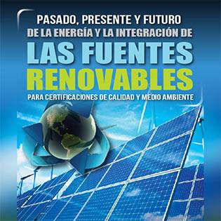 Pasado, presente y futuro de la energía y la integración de las fuentes renovables para certificaciones de calidad y medio ambiente