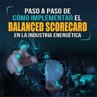 Paso a paso de cómo implementar el Balanced Scorecard en la industria energética