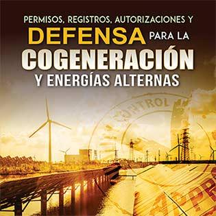 Permisos, registros, autorizaciones y defensa para la cogeneración y energías alternas.