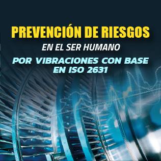 Prevención de Riesgos para el Ser Humano por Vibraciones con Base en ISO 2631
