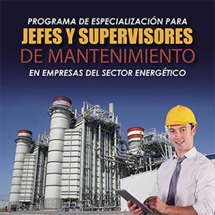 Programa de Especialización para Jefes y Supervisores de Mantenimiento en Empresas del Sector Energético