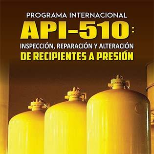 Programa Internacional De Api 510: Inspección, Reparación Y Alteración De Recipientes A Presión