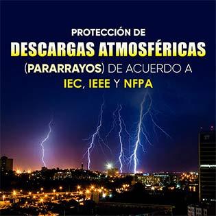 Protección de descargas atmosféricas (pararrayos) de acuerdo a IEC, IEEE y NFPA