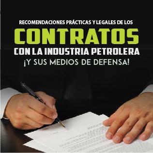 Recomendaciones prácticas y legales de los contratos con la industria petrolera ¡y sus medios de defensa!