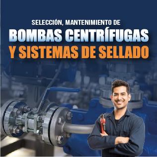 Selección, Mantenimiento de Bombas Centrífugas  y Sistemas de Sellado