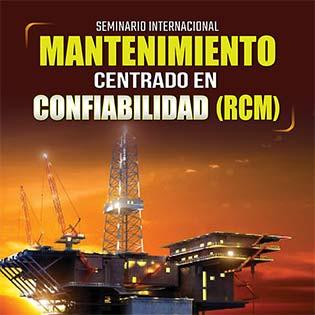 Seminario internacional de mantenimiento centrado en confiabilidad (RCM)
