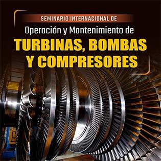 Seminario internacional de operación y mantenimiento de turbinas, bombas y compresores
