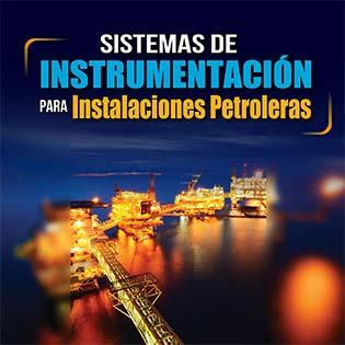 Sistemas de instrumentación para instalaciones petroleras