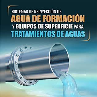 Sistemas de reinyección de agua de formación y equipos de superficie para tratamiento de aguas