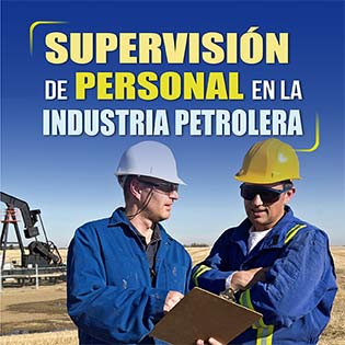 Supervisión de personal en la industria petrolera