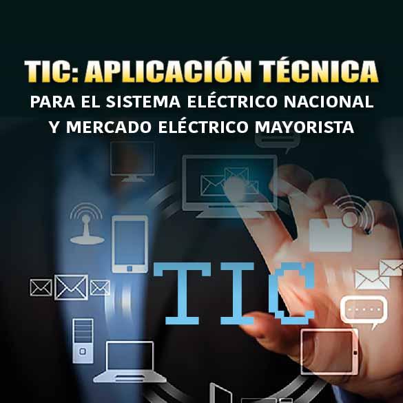 TIC: Aplicación Técnica para el Sistema Eléctrico Nacional y Mercado Eléctrico Mayorista