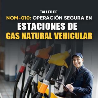 Taller de NOM-010: Operación Segura en Estaciones de Gas Natural Vehicular