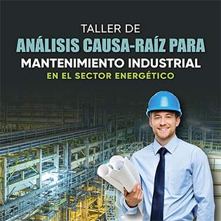 Taller de análisis causa raíz para mantenimiento industrial en el  sector energético