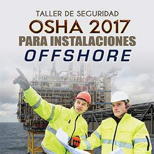 Taller de seguridad OSHA 2017 para instalaciones OFFSHORE